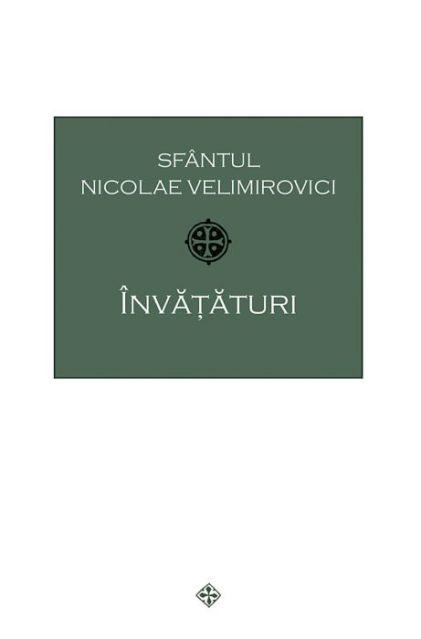 Învățături - Sfantul Nicolae Velimirovici (CARTE)