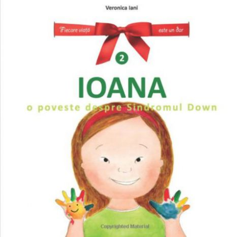 Ioana. O poveste despre sindromul Down