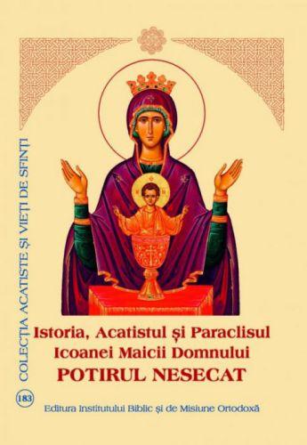 Istoria Acatistul Paraclisul Icoanei Maicii Domnului POTIRUL NESECAT