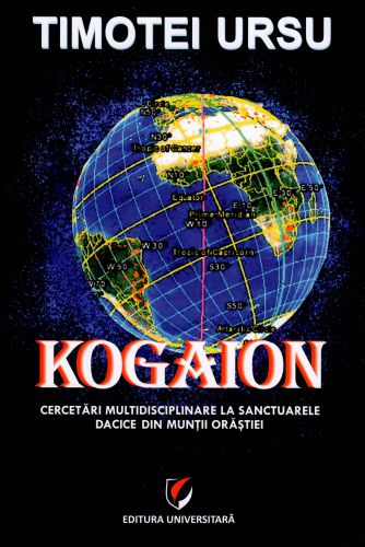 ¤ Kogaion. Cercetări multidisciplinare la sanctuarele dacice din Munții Orăștiei