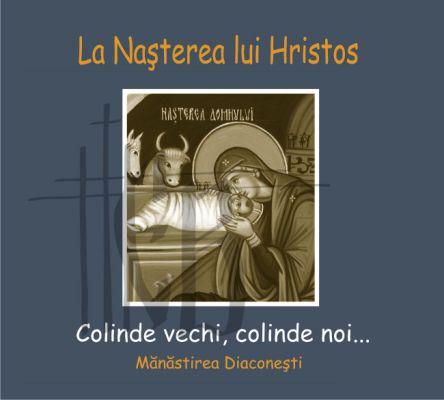 ´ CD - La Nașterea lui Hristos: Colinde vechi, colinde noi...