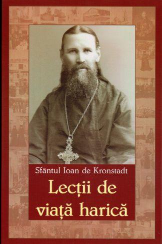 Lecții de viață harică - Sfantul Ioan de Kronstadt (CĂRȚI)