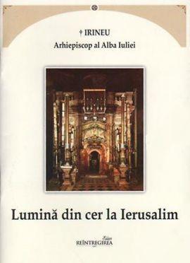 Lumina din cer la Ierusalim. Acatistul Sfântului Mormânt al lui Hristos