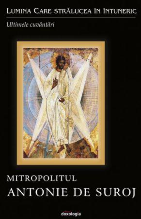 Lumina Care strălucea în întuneric - Mitropolitul Antonie de Suroj (CARTE)