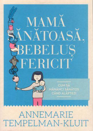 ¤ Mamă sănătoasă, bebeluş fericit