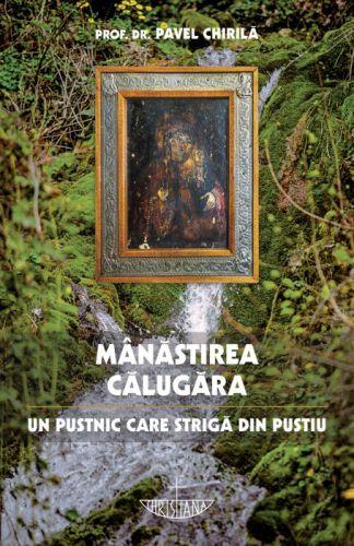 Manastirea Calugara - Prof. univ. dr. Pavel Chirila (CARTE)