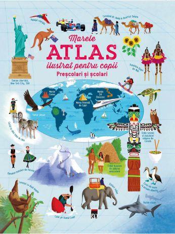 Marele Atlas ilustrat pentru copii -   *** (CARTE)