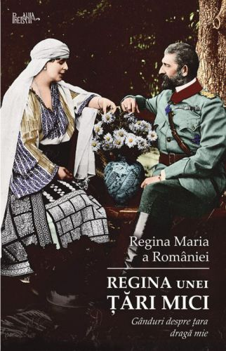 Regina unei țări mici - Nicolae Iorga (CARTE)