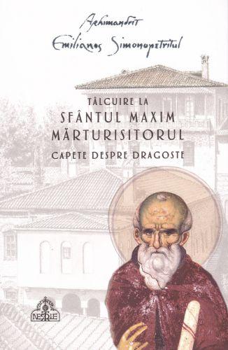 Tâlcuire la Sfântul Maxim Mărturisitorul. Capete despre dragoste