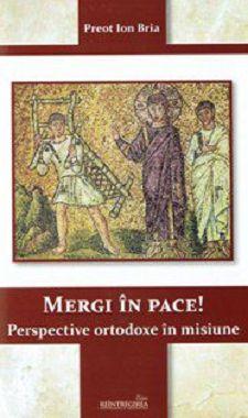 Mergi in pace! Perspective ortodoxe in misiune