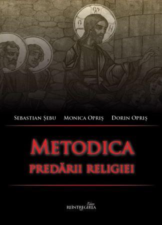 Metodica predării religiei - Sebastian Șebu (CARTE)