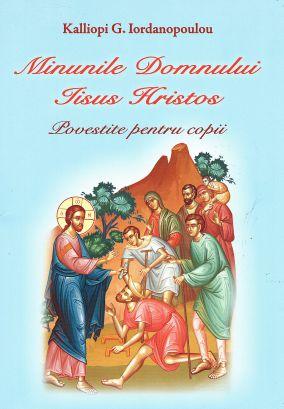 Minunile Domnului Iisus Hristos povestite pentru copii