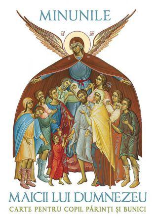Minunile Maicii lui Dumnezeu. Carte pentru copii, părinți și bunici - L. S. Desartovici (CARTE)