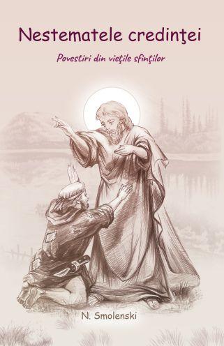 Nestematele credintei - Povestiri pentru copii din Vietile Sfintilor