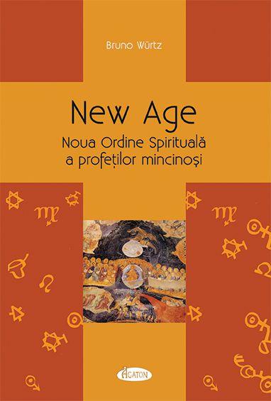 New Age - Noua Ordine Spirituală a profeților mincinoși