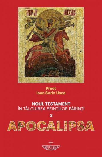 Noul Testament în tâlcuirea Sfinţilor Părinţi (X) - Apocalipsa