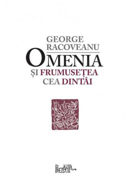 Omenia și frumusețea cea dintâi  - Gheorghe Racoveanu  (CARTE)
