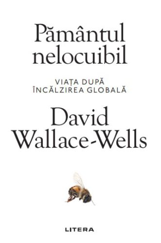 Pământul nelocuibil - David Wallace-Wells (CARTE)