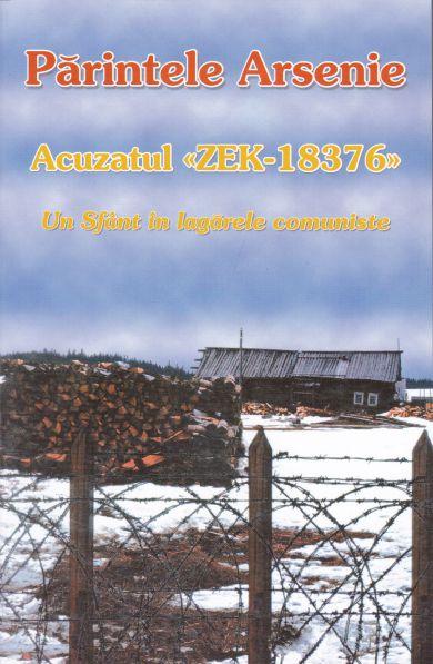 ¤ Părintele Arsenie - Acuzatul ZEK-18376
