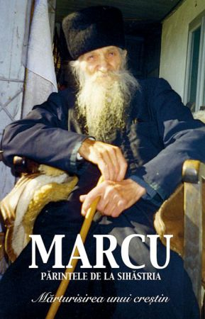 Părintele Marcu de la Sihăstria