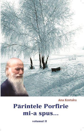 Părintele Porfirie mi-a spus vol. II