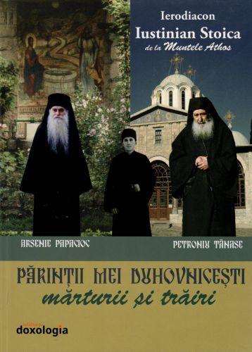 Părinții mei duhovnicești - Ierodiacon Iustin Stoica (CARTE)