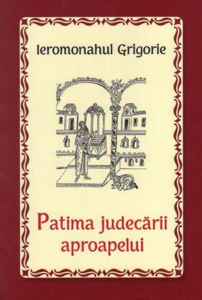 Patima judecării aproapelui - Ieromonahul Grigorie (CĂRȚI)
