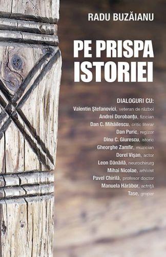 Pe prispa istoriei - Radu Buzăianu (CARTE)