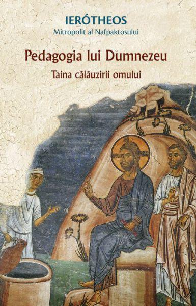 Pedagogia lui Dumnezeu - Mitropolit Hierotheos  Vlachos (de Nafpaktos) (CARTE)
