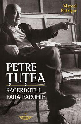 Petre Țuțea. Sacerdotul fără parohie