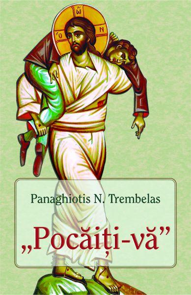 Pocăiți-vă - Panaghiotis Trembelas (CARTE)