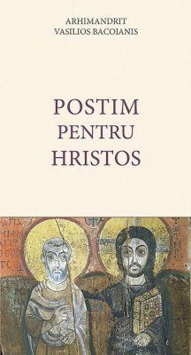 Postim pentru Hristos - Arhimandrit Vasilios Bacoianis (CARTE)