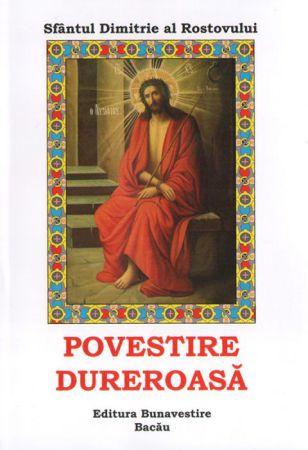 Povestire dureroasă - Sf. Dimitrie al Rostovului (CARTE)