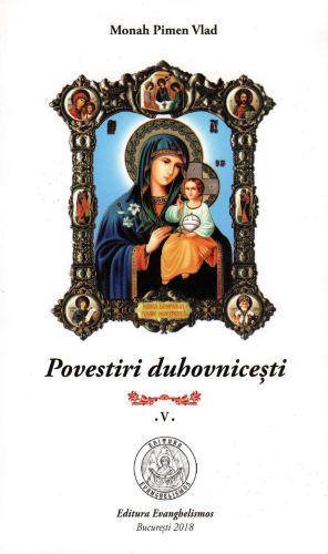 Povestiri duhovnicești, vol. 5 - Monah Pimen Vlad (CARTE)