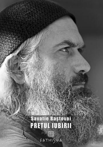 Prețul iubirii - Savatie  Bastovoi (Stefan) (CARTE)