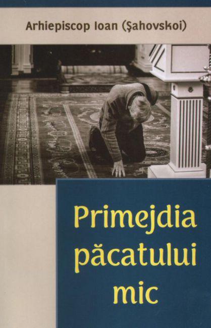Primejdia păcatului mic - Gheorghe Alexandrovici Znamenski (CARTE)