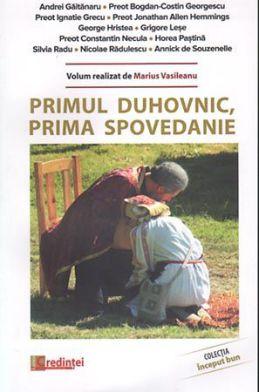 Primul duhovnic, prima spovedanie  - Marius Vasileanu (CĂRTI)