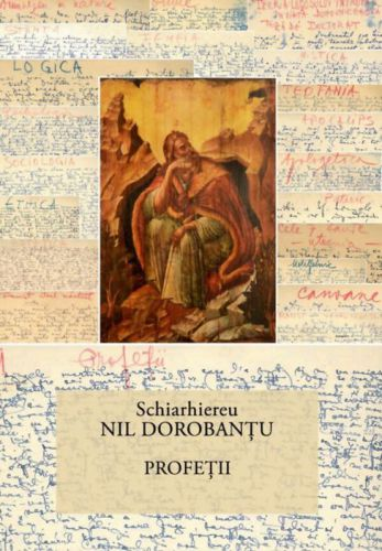Profetii (33) - Ieroschimonah Nil Dorobantu (CARTE)