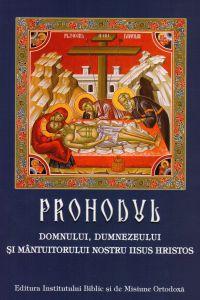 Prohodul Domnului, Dumnezeului și Mântuitorului nostru Iisus Hristos