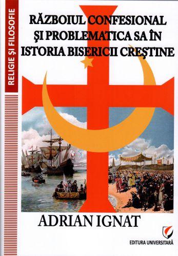 Războiul confesional și problematica sa în istoria bisericii creștine