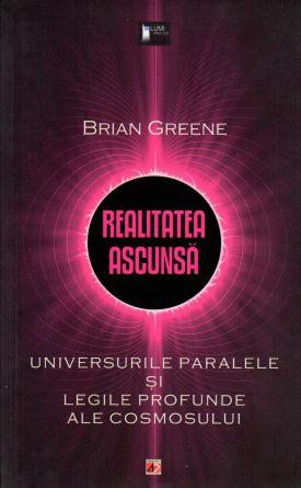 Realitatea ascunsă: universurile paralele și legile profunde ale cosmosului