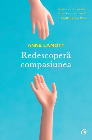 Redescoperă compasiunea - Anne Lamott (CARTE)