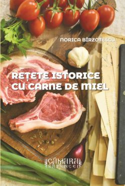 Rețete istorice cu carne de miel - Norica Birzotescu (CARTE)