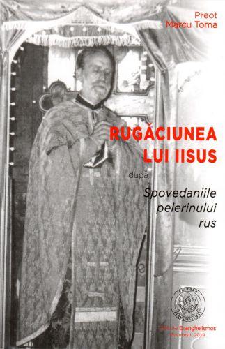 Rugăciunea lui Iisus după Spovedaniile pelerinului rus