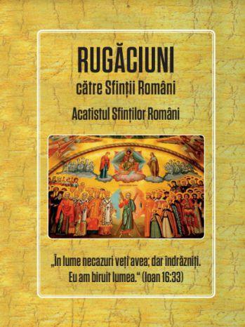 Rugaciuni catre sfintii romani: acatistul sfintilor romani