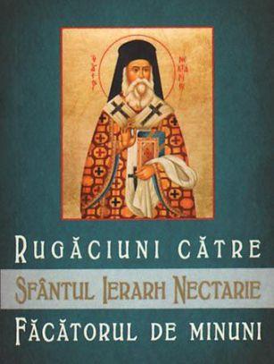Rugăciuni către Sfântul Ierarh Nectarie, făcătorul de minuni