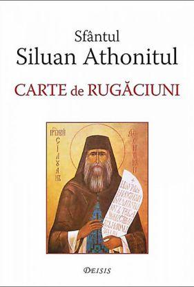 Carte de rugăciuni - Sfântul Siluan Athonitul