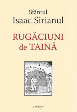 Rugăciuni de taină - Sf. Isaac Sirianul (CARTE)