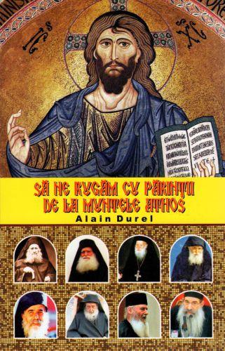 Să ne rugăm cu părinții de la Muntele Athos