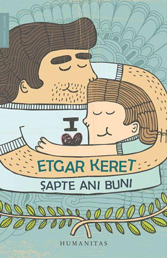 Șapte ani buni - Etgar Keret (CARTE)